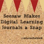 Seesaw Makes Digital Learning Journals a Snap