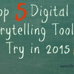 Top 5 Digital Storytelling Tools to Try in 2015