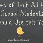 7 Types of Tech all High School Students Should Use this Year