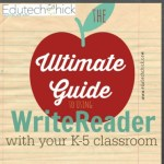 The ULTIMATE Guide to Using WriteReader with Your K-5 Class