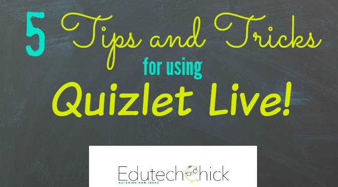 Tips and Tricks for using Quizlet Live