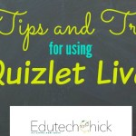 5 Tips and Tricks for Using Quizlet LIVE!