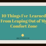 10 Things I've Learned from Leaping out of My Comfort Zone