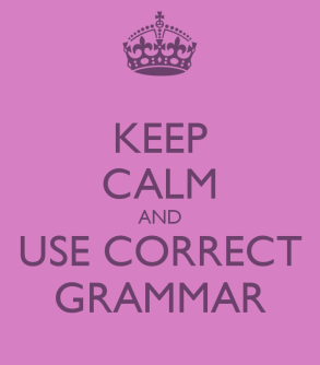 Keep calm and use correct grammar