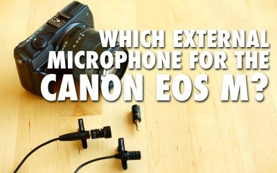 Which External Microphone for the Canon EOS M?
