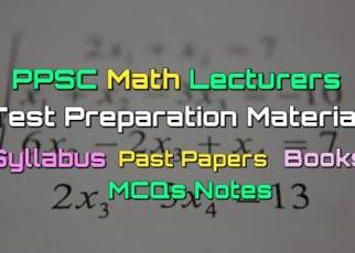 PPSC Math Lecturers Past Papers - Books - MCQs Notes fi