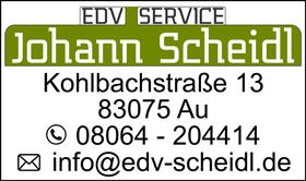 Johann Scheidl | Kohlbachstr. 13 | 83075 Au