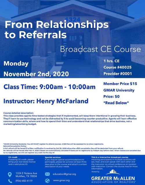 November 2nd From Relationships to Referrals 9:00am - 10:00am CE hours: 1 Price $15 | GMAR University: $0 Instructor: Mac McFarland