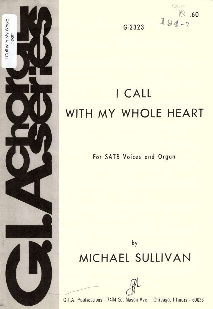 i call with my whole heart michael sullivan satb