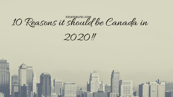 Why Canada should be topmost in 2020