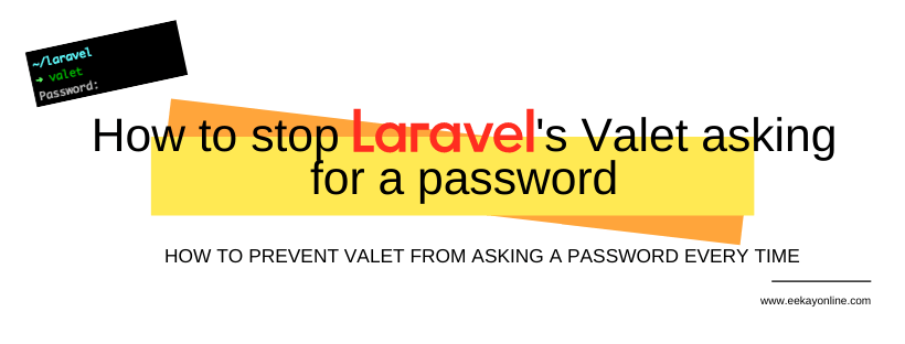 Stop Laravel's Valet from asking for a password every time you use it