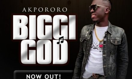 "Akpororo drops new single ""Bigi God"""