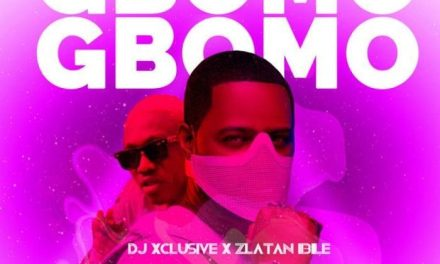 "New Video: DJ Xclusive ft. Zlatan Ibile- ""Gbomo Gbomo"""