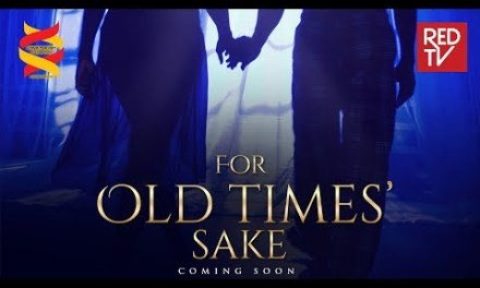 "Everybody Must Watch RedTV's New Drama ""For Old Times' Sake"""