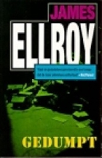 James Ellroy - Gedumpt