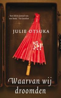 Julie Otsuka – Waarvan wij droomden