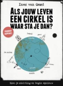Inez van Oord - Als jouw leven een cirkel is waar sta je dan?