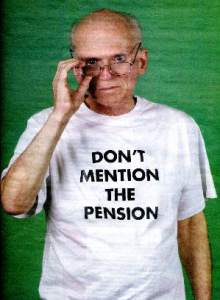 Don't mention the pension (pensioen)