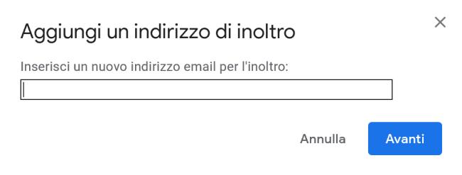 Gmail - Aggiungi un indirizzo di inoltro
