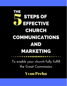 The Five Steps of Effective Church Communications and Marketing by Yvon Prehn