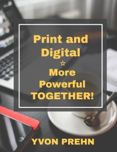 Print and Digital E-book, more powerful together! by Yvon Prehn