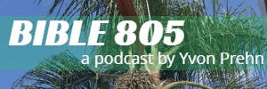 Bible 805 Podcast
