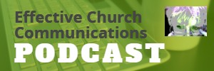 Effective Church Communications PODCAST, now available on itunes and other podcast services!