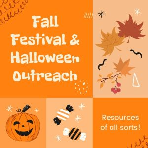 Resources for Fall and Halloween church outreach