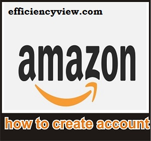 Photo of Amazon Registration: how to login/create account online to buy goods successfully