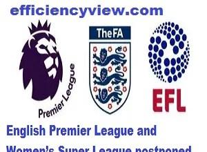 Photo of Corona Virus spread Forces England FA to postpone English Premier League and Women's Super League
