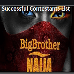 Big Brother Naija (BBN) online Audition Successful Shortlisted Contestants/Candidates 2020
