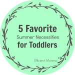 5 Favorite Summer Necessities for Toddlers