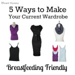 5 Ways to Make Your Current Wardrobe Breastfeeding Friendly