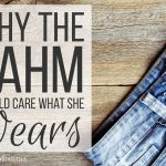Why the SAHM Should Care What She Wears