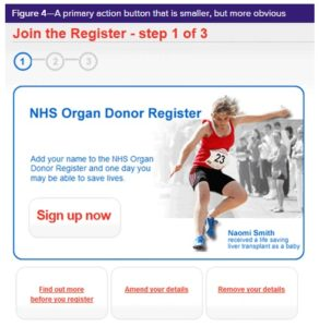 in this version of the organ donor advert, the sign up now button is shaded and therefore much more obvious