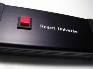 a red button to reset the universe