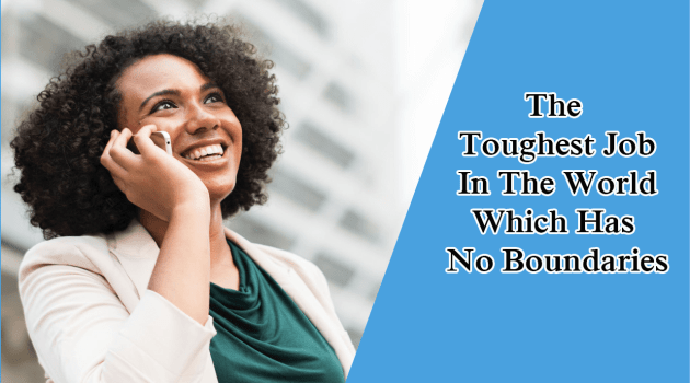The Toughest Job In The World Which Has No Boundaries