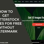 How To Get Shutterstock Images For Free Without Watermark