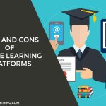 Pros and Cons of Online Learning Platforms