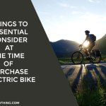 Things to Essential Consider at The Time of Purchase Electric Bike