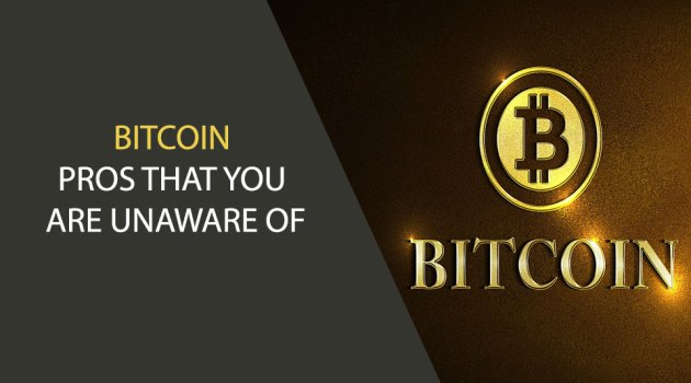 Bitcoin: Pros that you are Unaware of