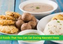 10 Foods That You Can Eat During Navratri Fasts
