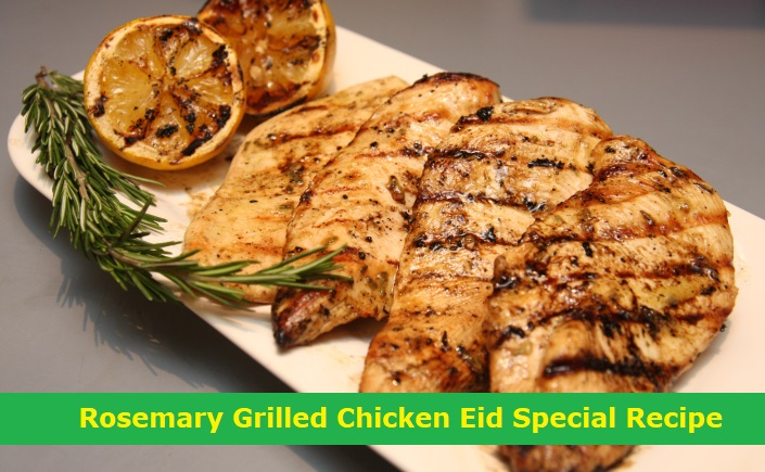 Eid Special Recipe , Rosemary Grilled Chicken