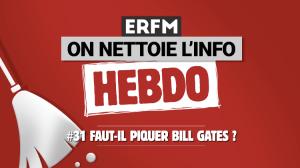 ONLI Hebdo #31 – Faut-il piquer Bill Gates ?