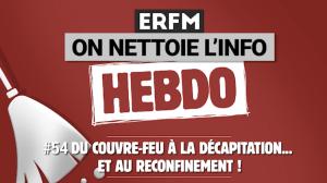 ONLI Hebdo #54 – Du couvre-feu à la décapitation... et au reconfinement !