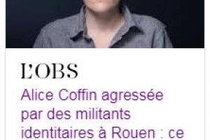 Alice Coffin lâchement agressée par des militants identitaires à Rouen ?