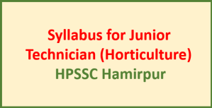 Read more about the article Syllabus for Junior Technician (Horticulture) – HPSSC Hamirpur