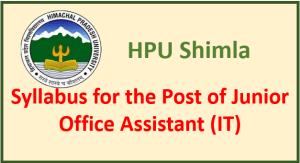 Syllabus for the post of Junior Office Assistant (JOA) IT – HPU Shimla