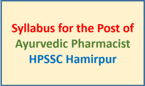 Syllabus for the Post of Ayurvedic Pharmacist – HPSSC Hamirpur