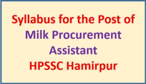 Syllabus for the Post of Milk Procurement Assistant – HPSSC Hamirpur